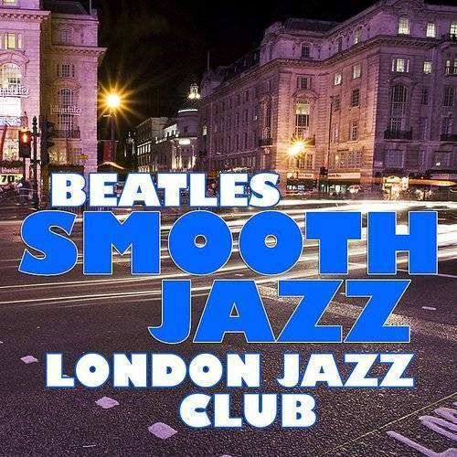 London Jazz Club - Beatles Smooth Jazz | Down In The Valley - Music
