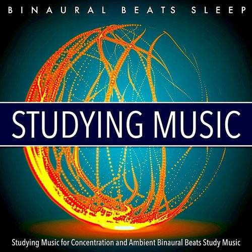 Binaural Beats Sleep - Studying Music For Concentration And
