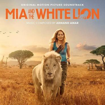 Mia And The White Lion (Original Motion Picture Sountrack)