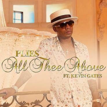 Plies All Thee Above Feat Kevin Gates Daddykool