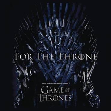 For The Throne: Music Inspired By Game Of Thrones [Import]