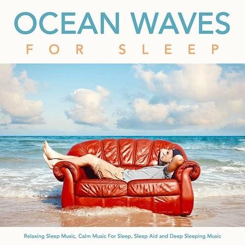 Ocean Waves For Sleep - Ocean Waves For Sleep: Relaxing