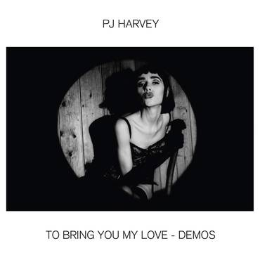 To Bring You My Love - Demos [LP]