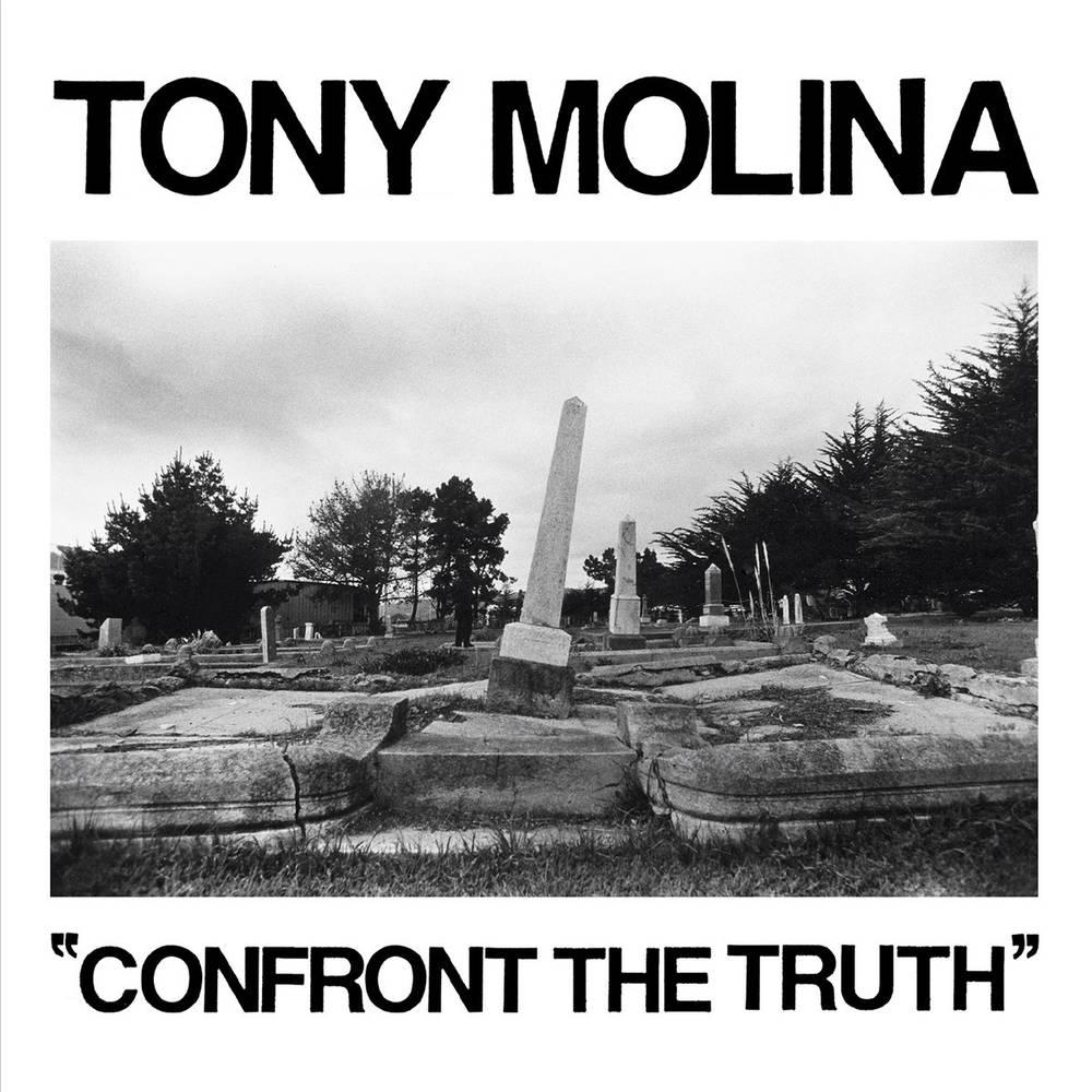 """Tony Molina - """"Confront the Truth"""""""