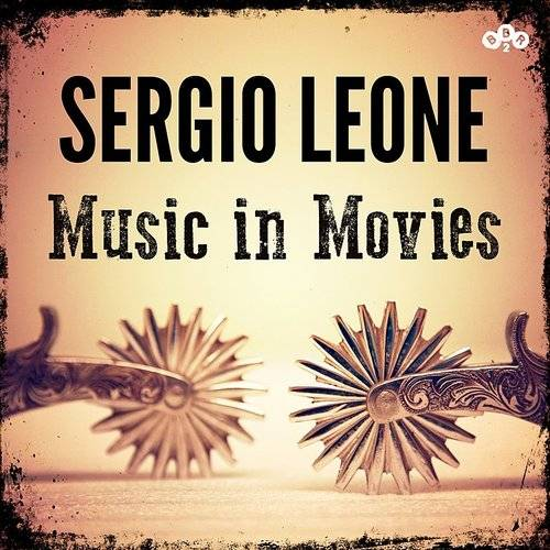 Sergio Leone - Music In Movies