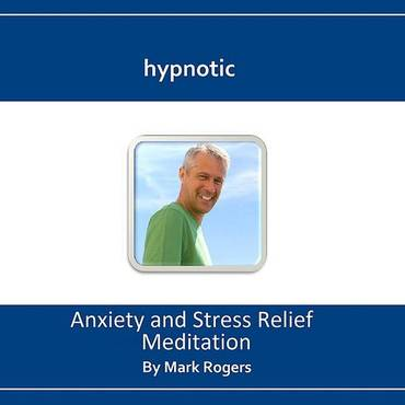 Hypnotic Anxiety And Stress Relief Meditation