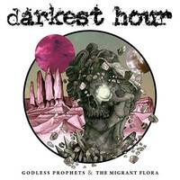 Darkest Hour - Godless Prophets And The Migrant Flora