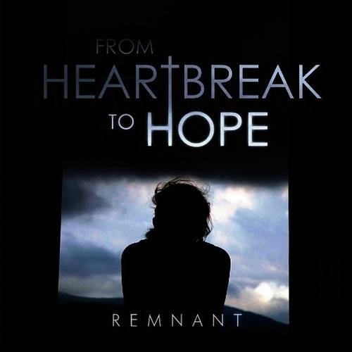 From Heartbreak To Hope