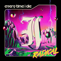 Every Time I Die - Radical [Indie Exclusive Limited Edition Opaque Lime 2LP]