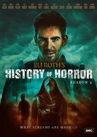 Eli Roth's History of Horror [TV Series] - Eli Roth's History of Horror: Season 2