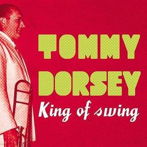 Tommy Dorsey King Of Swing