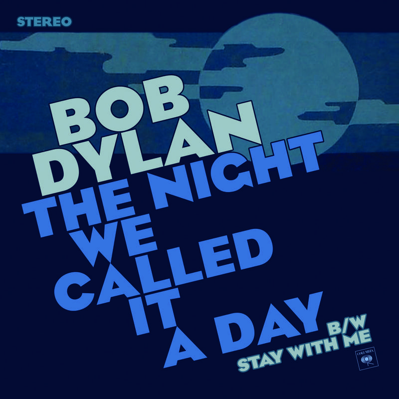 BOB DYLAN THE NIGHT WE CALLED IT A DAY