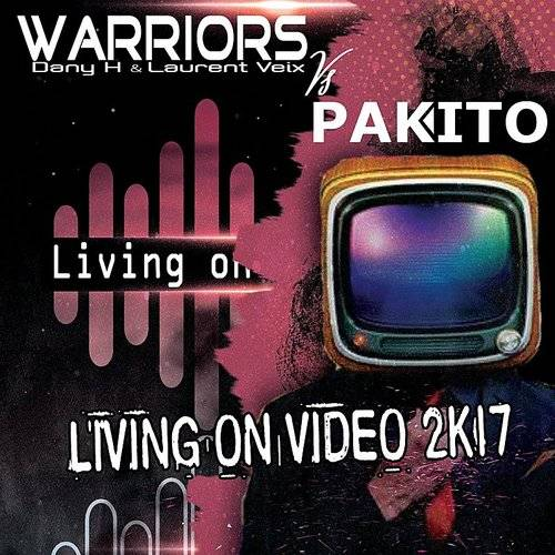 Living On Video 2k17 (Dany H, Laurent Veix & Pakito Remix)