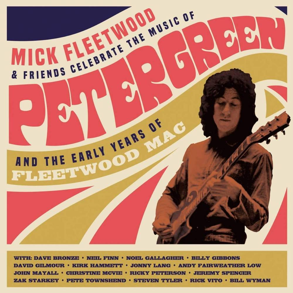 Mick Fleetwood & Friends - Celebrate the Music of Peter Green and the Early Years of Fleetwood Mac [2CD]