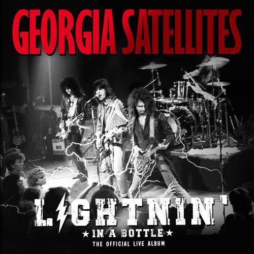 The Georgia Satellites - Lightnin' in a Bottle: The Official Live Album [2CD]