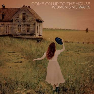 Come On Up To The House: Women Sing Waits [LP]