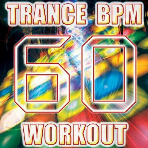 Trancercise Bpm Workout Burner (60 Best Electro, Trance, Fitness, Cardio, High Bpm, Goa, Techno, Electronic Dance Music Anthems)