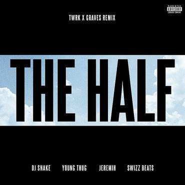 The Half (Twrk X Graves Remix) - Single