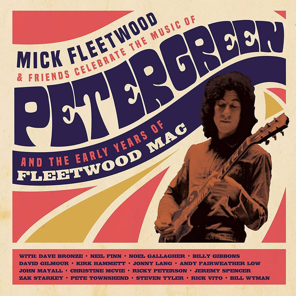Mick Fleetwood & Friends - Celebrate the Music of Peter Green and the Early Years of Fleetwood Mac [2CD/Blu-ray]