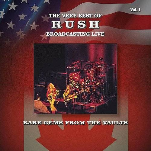 Rare Gems From The Vaults: The Very Best Of Rush Broadcasting Live, Vol. 1