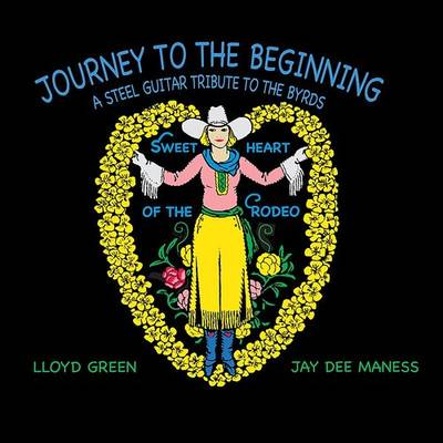 "Lloyd Green - A Journey To The Beginning ""Tribute To The Byrds"" (Rsd - Spring 2018)"