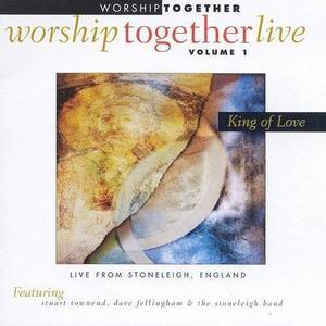 Worship Together Live, Vol.1: King Of Love
