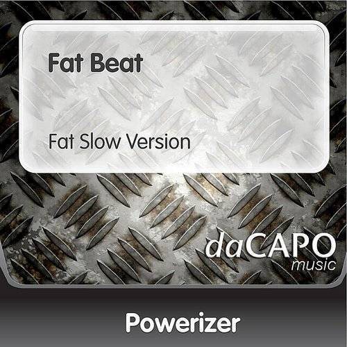 Powerizer - Fat Beat (Fat Slow Version) | Down In The Valley