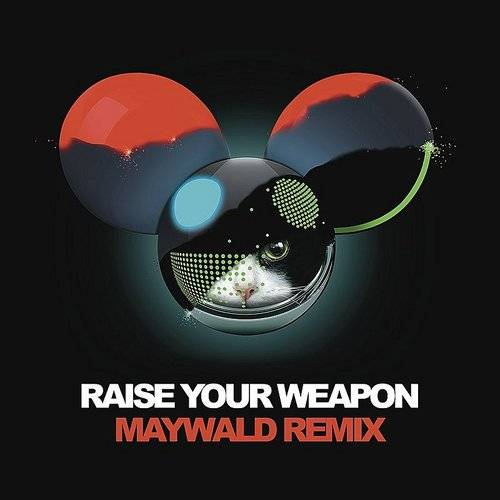 Raise Your Weapon (Maywald Remix)