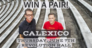 Calexico at Revolution Hall, 6/7!