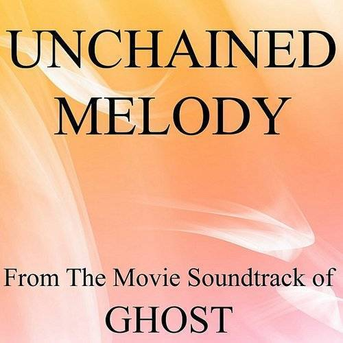 Unchained Melody (From The Movie Soundtrack Of Ghost)