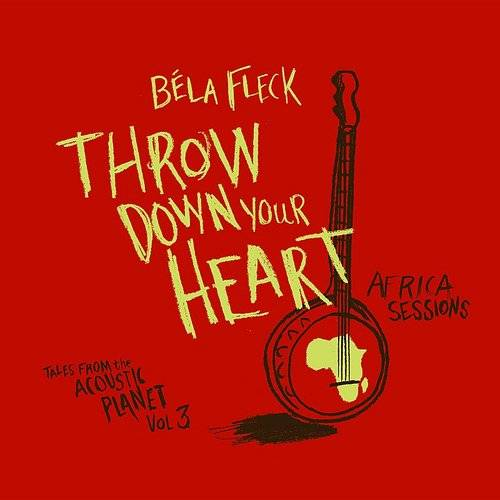 Throw Down Your Heart/Tales From The Acoustic Plan