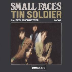 Tin Soldier / I Feel So Much Better Now