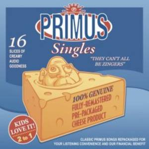 They Can't All Be Zingers: Best Of Primus