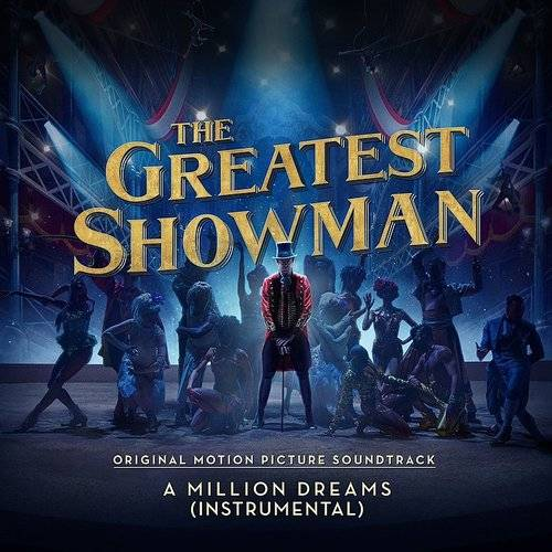 The Greatest Showman [Movie] - A Million Dreams