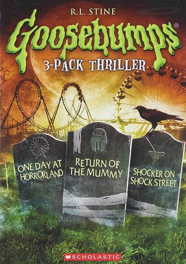 Goosebumps: One Day at Horrorland / Return of the Mummy / Shocker on Shock Street Triple Feature