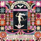 Decemberists - What a Terrible World, What a Beautiful World [Vinyl]