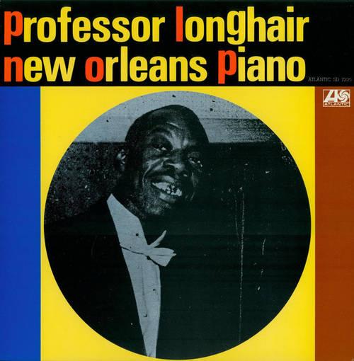 Professor Longhair - New Orleans Piano