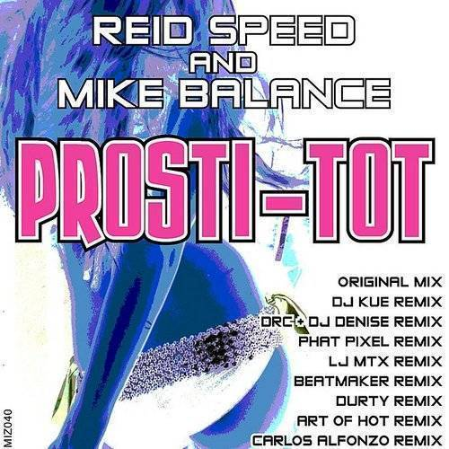 Prosti-Tot (Reid Speed And Mike Balance)