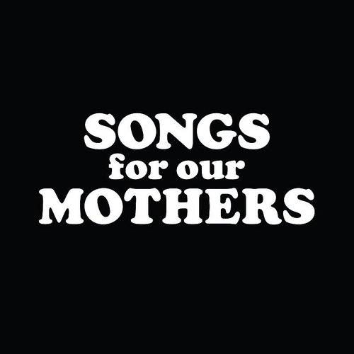 Songs For Our Mothers [Vinyl]