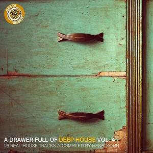 A Drawer Full Of Deep House, Vol. 4 (23 Real House Tracks Compiled By Henri Kohn)