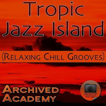 Tropic Jazz Island (Relaxing Chill Grooves)