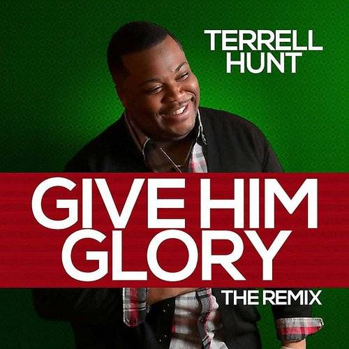 Give Him Glory (The Remix)
