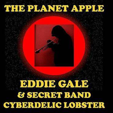 The Planet Apple (Feat. Eddie Gale Secret Band Cyberdelic Lobster)