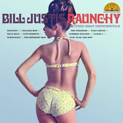 Bill Justis - Raunchy & Other Great Instrumentals [Indie Exclusive Limited Edition Yellow LP]
