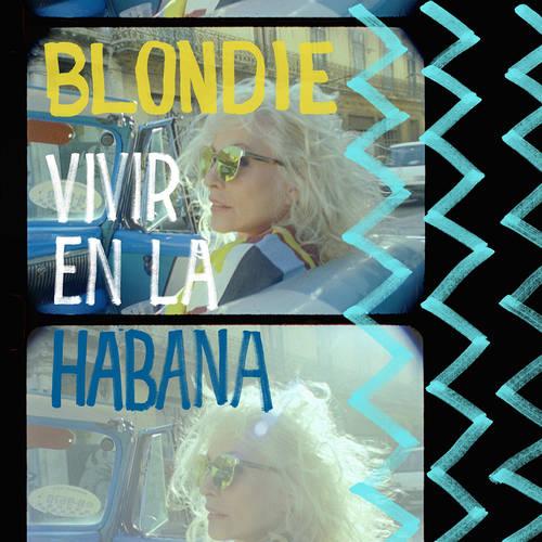 Blondie - Vivir En La Habana [Limited Edition LP]