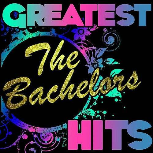 Greatest Hits: The Bachelors