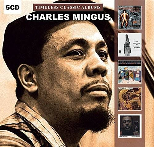 Charles Mingus - Timeless Classic Albums