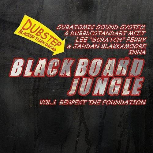 Blackboard Jungle Vol. 1 Respect The Foundation