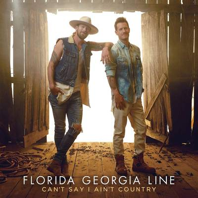 Florida Georgia Line - Can't Say I Ain't Country [LP]