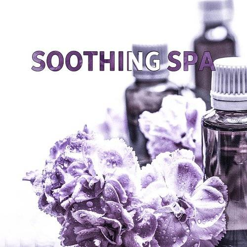 Relaxing Music - Soothing Spa - Soft Nature Sounds For
